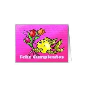 Feliz Cumpleanos Felicidades Spanish Fun Birthday Wishes Flowers Fish