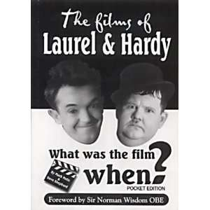 What Was the Film When?: The Films of Laurel and Hardy