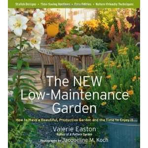 The New Low Maintenance Garden: How to Have a Beautiful