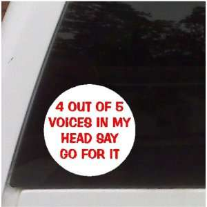 4 Out of 5 Voices Funny Decal Sticker, Car, Truck, Laptop
