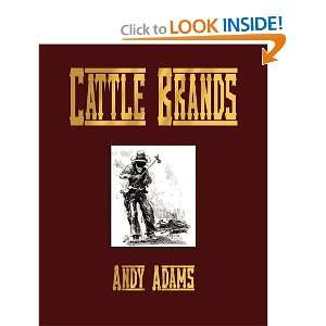 Cattle Brands (9781603862394): Andy Adams: Books