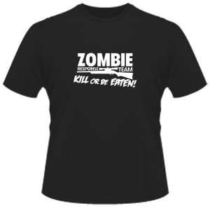 FUNNY T SHIRT  Zombie Response Team Kill Or Be Eaten Toys & Games