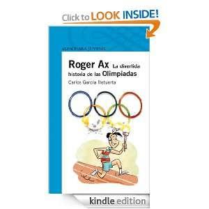 de las Olimpiadas (Infantil Azul 12 Años) (Spanish Edition) Carlos