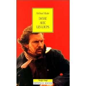 Danse avec les loups (9782268012988) M. Blake Books