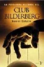 VERDADERA HISTORIA DEL CLUB BILDERBERG   DANIEL ESTULIN. Resumen del