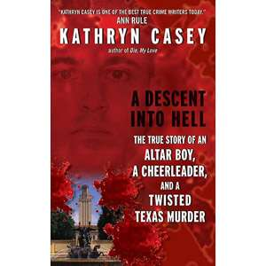 A Descent Into Hell: The True Story of an Altar Boy, a