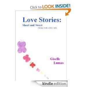 Love Stories: Short and Sweet (some with a little tart): Giselle Lumas