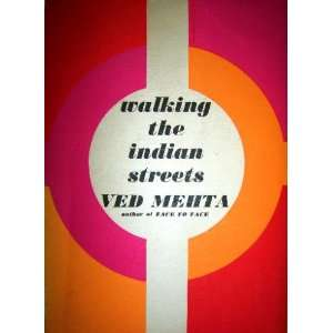 Walking the Indian Streets: Ved MEHTA: Books