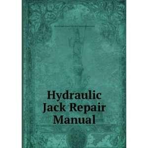 Hydraulic Jack Repair Manual Hyraulic Jack Repair Manual